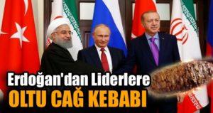 Erdoğan Dünya Liderlerine Oltu Cağ Kebabı İkram Etti!