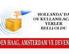 Hollanda'da Oy Kullanılacak Yerler Belirlendi