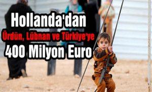 """Hollanda'dan Ürdün, Lübnan ve Türkiye'ye 400 Milyon Avroluk """"Siginmaci Destegi"""""""