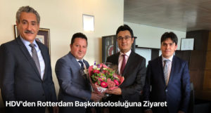 HDV'den Rotterdam Başkonsolosluğuna Ziyaret