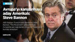 Avrupa'yı karıştırmaya aday Amerikalı: Steve Bannon