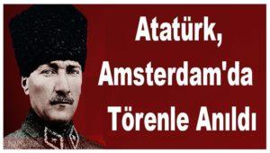 Atatürk, Amsterdam'da da Törenle Anıldı