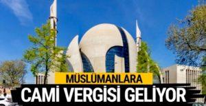 Müslümanlara cami vergisi geliyor