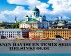 Dünyanın Havası En Temiz Şehri Helsinki Oldu