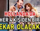 HOLLANDA'DA HER 4 KİŞİDEN BİRİ BEKAR OLACAK !!!