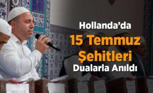 Hollanda'da 15 Temmuz Şehitleri dualarla anıldı