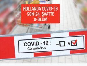 Hollanda'da Korona dan Son 24 saatte ölen kisi sayisi 8