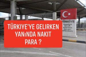 Türkiye'ye Gelirken Yanında Nakit Para Bulunanlar Dikkat
