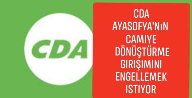 Hollanda'da CDA Partisi Ayasofya'nın kiliseye çevrilmesini mi istiyor ?