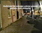 Hollanda'da sokağa çıkma yasağı uygulama kararı aldı