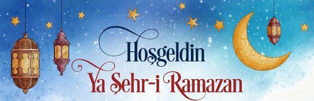 Hoş Geldin Ramazan-ı Şerif