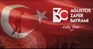 30 Ağustos Zafer Bayramı ve Büyük Taarruz'un tarihi önemi ve anlamı nedir?