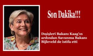 Dışişleri Bakanı Kaag'ın ardından Savunma Bakanı Bijleveld de istifa
